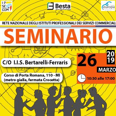 Seminario Rete IPSE COM del 26.3.2019, c/o IIS Bertarelli-Ferraris, Milano