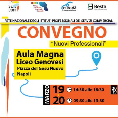 Nei giorni 19 e 20 marzo, presso il Liceo Genovesi di Napoli, si terrà il Convegno: I Nuovi Professionali